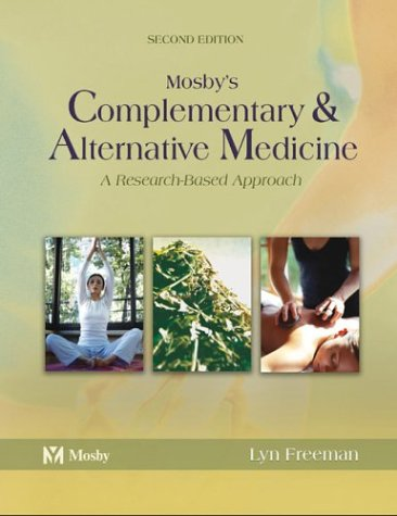 Mosby's Complementary & Alternative Medicine: A Research-Based Approach 9780323026260