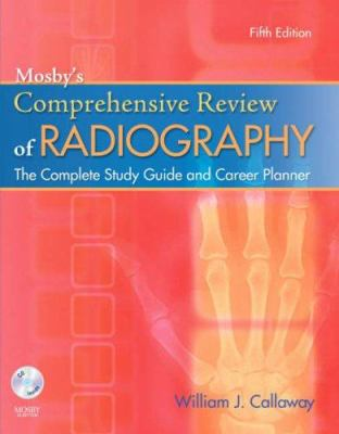 Mosby's Comprehensive Review of Radiography: The Complete Study Guide and Career Planner [With CDROM] 9780323054331