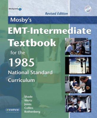 Mosby's EMT-Intermediate Textbook for the 1985 National Standard Curriculum [With DVD] 9780323039857