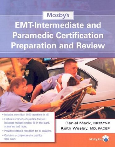 Mosby's EMT-Intermediate and Paramedic Certification Preparation and Review 9780323019279