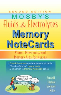 Mosby's Fluids & Electrolytes Memory NoteCards: Visual, Mnemonic, and Memory Aids for Nurses 9780323067461