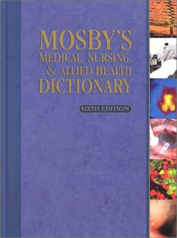 Mosby's Medical, Nursing and Allied Health Dictionary - 6th Edition
