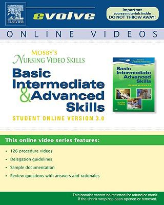 Mosby's Nursing Video Skills: Basic, Intermediate & Advanced Skills: Student Online Version 3.0 9780323056335