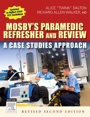 Mosby's Paramedic Refresher and Review: A Case Studies Approach 9780323047524