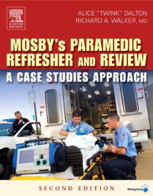 Mosby's Paramedic Refresher and Review: A Case Studies Approach 9780323033732