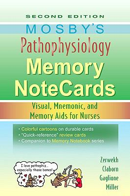 Mosby's Pathophysiology Memory Notecards: Visual, Mnemonic, and Memory Aids for Nurses 9780323067478