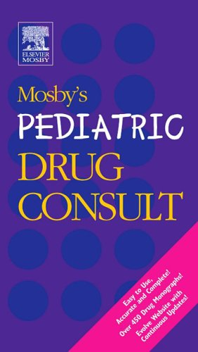 Mosby's Pediatric Drug Consult 9780323031745