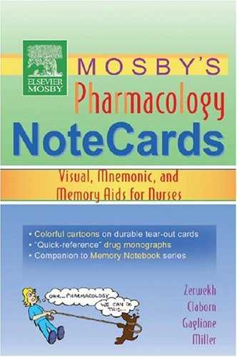 Mosby's Pharmacology Memory Notecards: Visual, Mnemonic, and Memory AIDS for Nurses 9780323031912