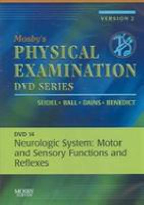 Mosby's Physical Examination Video Series: DVD 14: Neurologic System: Motor and Sensory Functions and Reflexes, Version 2
