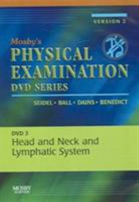 Mosby's Physical Examination Video Series: DVD 3: Head and Neck and Lymphatic System, Version 2