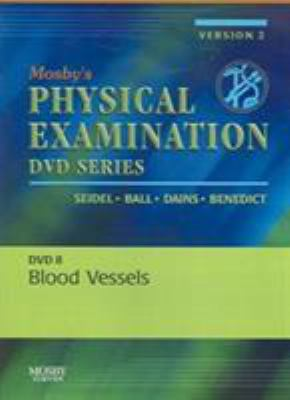 Mosby's Physical Examination Video Series: DVD 8: Blood Vessels, Version 2