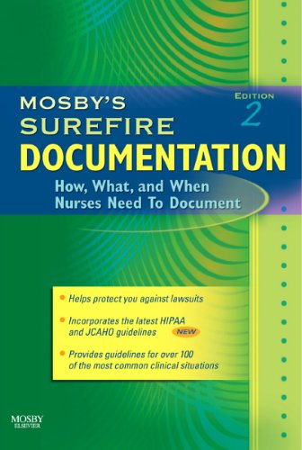 Mosby's Surefire Documentation: How, What, and When Nurses Need to Document 9780323034340