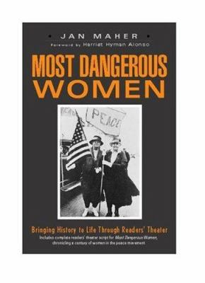 Most Dangerous Women: Bringing History to Life Through Readers' Theater 9780325009100