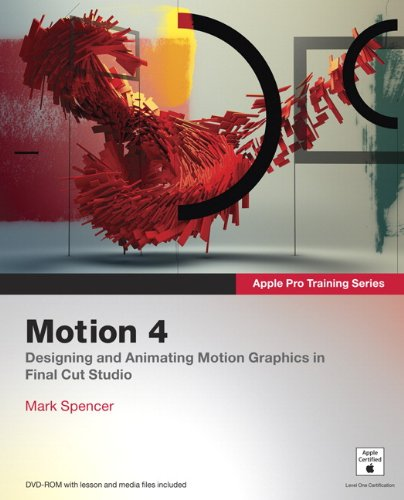 Motion 4: Designing and Animating Motion Graphics in Final Cut Studio [With DVD ROM] 9780321635297