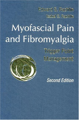 Myofascial Pain and Fibromyalgia: Trigger Point Management 9780323011556