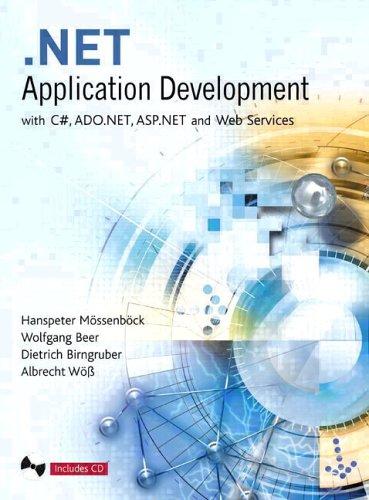 Net Application Development: With C, ASP.Net, ADO.NET and Web Services