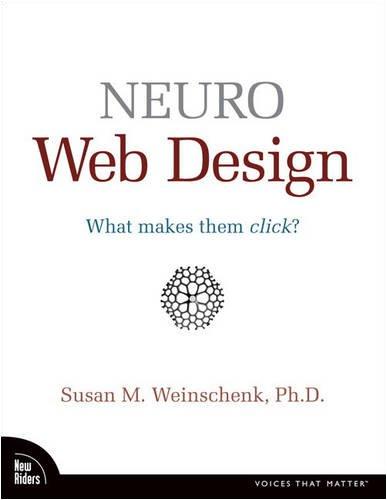 Neuro Web Design: What Makes Them Click? 9780321603609
