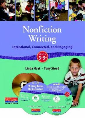 Nonfiction Writing, Grades 3-5+: Intentional, Connected, and Engaging [With Booklet]