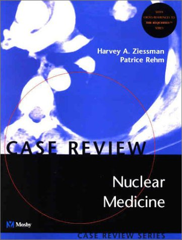 Nuclear Medicine: Case Review Series 9780323006583