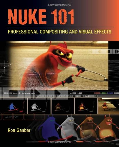 Nuke 101: Professional Compositing and Visual Effects [With DVD ROM] 9780321733474
