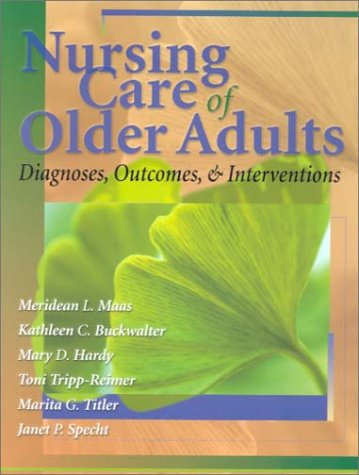 Nursing Care of Older Adults: Diagnoses, Outcomes, and Interventions 9780323012591