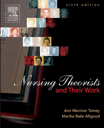 Nursing Theorists and Their Work 9780323030106