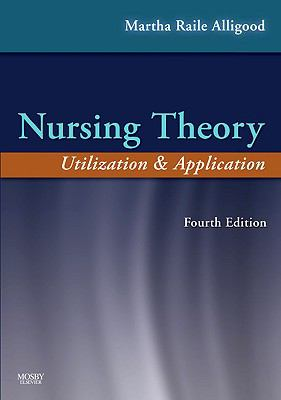 Nursing Theory: Utilization & Application 9780323056403