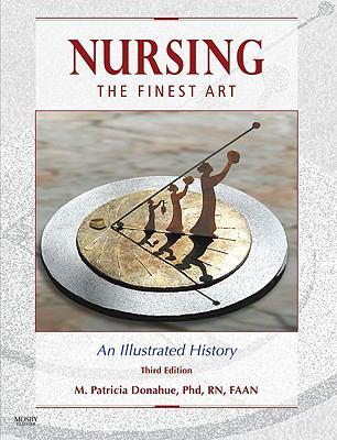 Nursing, the Finest Art: An Illustrated History 9780323053051