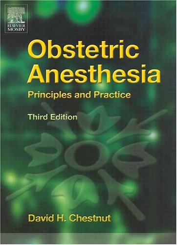 Obstetric Anesthesia: Principles and Practice 9780323023573