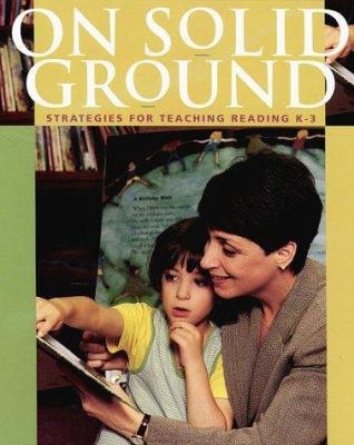 On Solid Ground: Strategies for Teaching Reading K-3 9780325002279