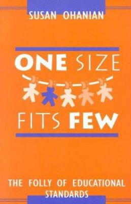 One Size Fits Few: The Folly of Educational Standards 9780325001586