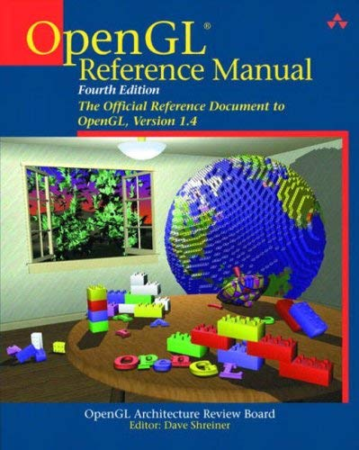 OpenGL Reference Manual: The Official Reference Document to OpenGL, Version 1.4 9780321173836