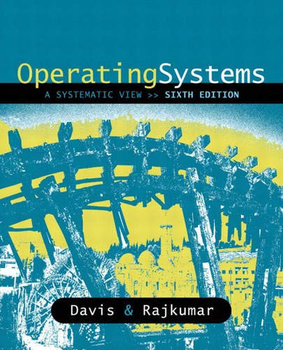 Operating Systems: A Systematic View 9780321267511