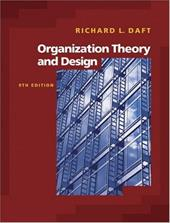 Organization Theory and Design [With Infotrac]