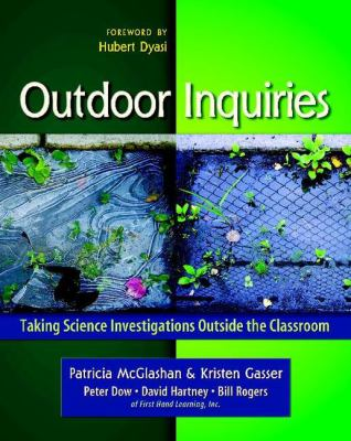 Outdoor Inquiries: Taking Science Investigations Outside the Classroom 9780325011202