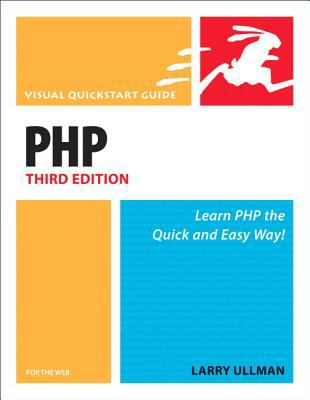 PHP for the Web: Visual QuickStart Guide 9780321442499