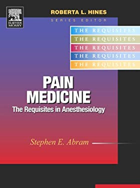 Pain Medicine: The Requisites in Anesthesiology 9780323028318