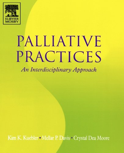 Palliative Practices: An Interdisciplinary Approach 9780323028219