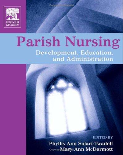 Parish Nursing: Development, Education, and Administration 9780323034005