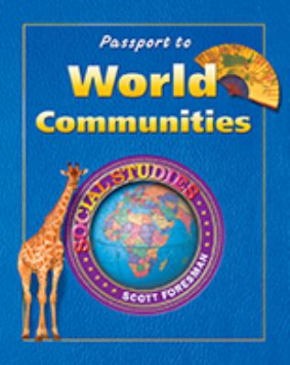 Social Studies 2004 World Communities Passports Grades 2 Through 4 9780328038978