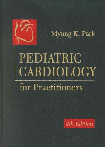 Pediatric Cardiology for Practitioners 9780323014441