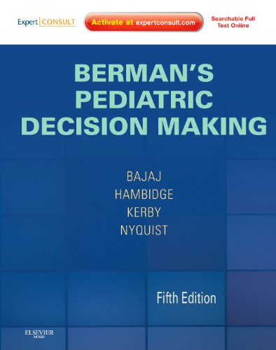 Berman's Pediatric Decision Making: Expert Consult - Online and Print - 5th Edition