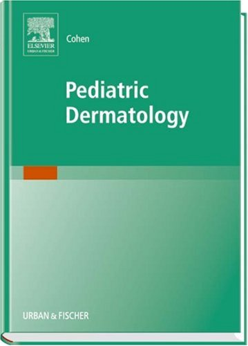 Pediatric Dermatology 9780323023634