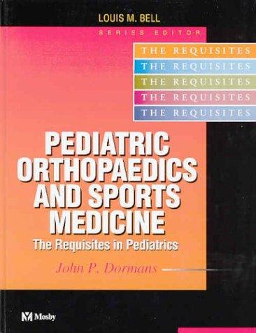 Pediatric Orthopaedics and Sports Medicine: The Requisites 9780323018265