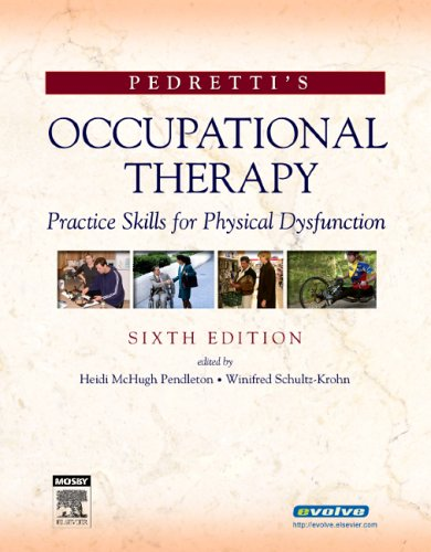 Pedretti's Occupational Therapy: Practice Skills for Physical Dysfunction 9780323031530