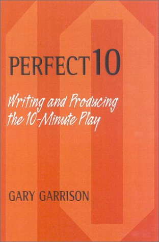 Perfect 10: Writing and Producing the 10-Minute Play 9780325003122