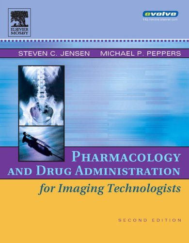 Pharmacology and Drug Administration for Imaging Technologists 9780323030755