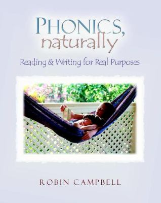Phonics, Naturally: Reading and Writing for Real Purposes 9780325007090