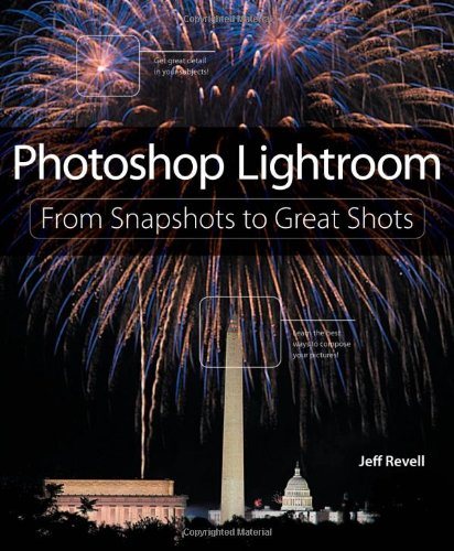 Photoshop Lightroom: From Snapshots to Great Shots 9780321819628