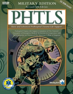 Phtls Basic and Advanced Prehospital Trauma Life Support: Military Version 9780323032711